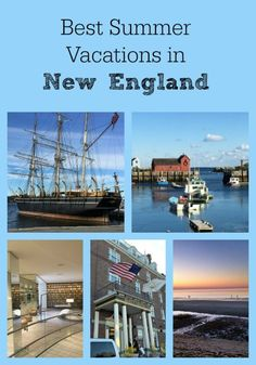 We've put together the best spots to visit and attractions to see in New England on your next summer vacation with your family.