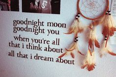 """Goodnight moon, goodnight you. When you're all that I think about, all that I dream about."" (Goodnight Moon) - Go Radio"