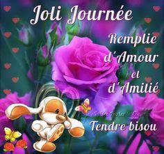 Jolie Journée, Remplie d'Amour et d'Amitié, Tendre bisou #bonnejournee fleurs…