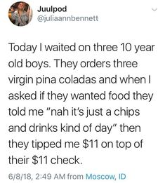 They tip very well: 23 Pictures That Prove You Should Definitely Talk To Strangers Funny Quotes, Funny Memes, Jokes, Silly Memes, Funny Facts, Funny Tweets, Gavin Memes, Talk To Strangers, Faith In Humanity Restored