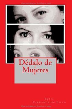 Dédalo de Mujeres, http://www.amazon.es/dp/846167636X/ref=cm_sw_r_pi_awdl_x_c89Zxb80JHAN2