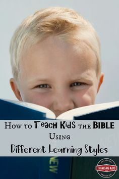 How to Teach the Bible to Kids Using Different Learning Styles