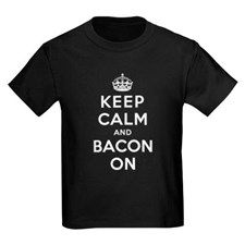 Keep Calm and Bacon On T