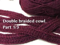 Ophelia Talks about making a Double Braided Cowl Part 1/3 - YouTube