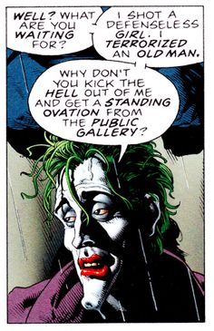 """""""Because I'm doing this by the book…and because i don't want to."""" The Joker in The Killing Joke by Alan Moore and Brian Bollard"""