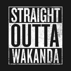 Check out this awesome 'Black+Panther+-+Straight+Outta+Wakanda' design on @TeePublic!