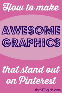 graphic that gets pinned http://www.thesitsgirls.com/blogging/graphic-that-gets-pinned