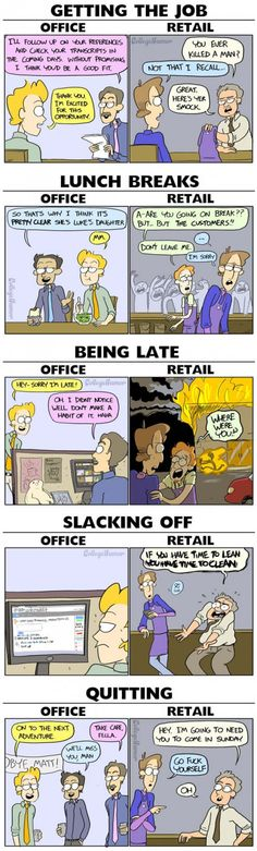 Non retail people have no idea how true this is. Especially the if you have time to lean you have time to clean. That one. Bah. :P