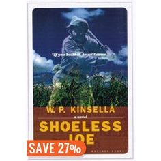 """""""Shoeless Joe,"""" by W. Kinsella - Perhaps one of the first times I would say that the movie (Field of Dreams) is much better than the book. This Is A Book, The Book, Mysterious Words, Books To Read, My Books, Beloved Film, Philadelphia Inquirer, Movie Producers, Field Of Dreams"""