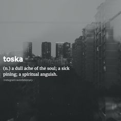 Toska: a dull ache of the soul