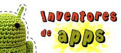 Inventores de Apps | Nuevas tecnologías aplicadas a la educación | Educa con TIC