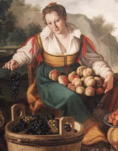 Italian Working-class Dress: 1570-1600 Vicenzo Campi: The Fruit Seller, 1580 Pinacoteca di Brera, Milan