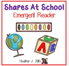 Shapes At School Emergent Reader.  Helps students identify and name familiar shapes in the classroom and at school.