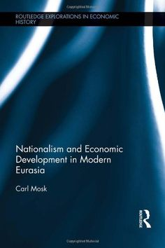 Nationalism and economic development in modern Eurasia / Carl Mosk