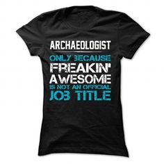 ARCHAEOLOGIST T-Shirts, Hoodies (21$ ==► Order Shirts Now!)