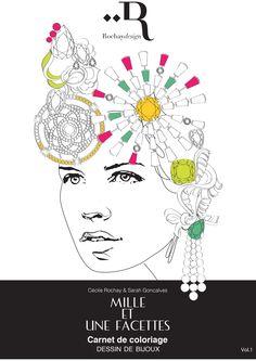 """""""MILLE ET UNE FACETTES"""" First coloring book of jewelry design made by 2 designers of the Place Vendôme Paris. Available at Musée des Arts Décoratifs Paris."""