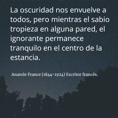 Anatole France (1844-1924) Escritor francés. #citas #frases