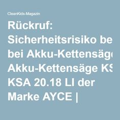 Rückruf: Sicherheitsrisiko bei Akku-Kettensäge KSA 20.18 LI der Marke AYCE | CleanKids-Magazin
