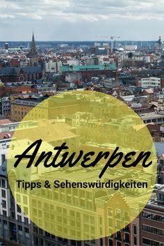 Tipps für ein Wochenende in Antwerpen, Belgien.