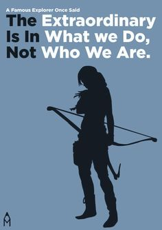 Tomb Raider quote.