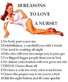 ten reasons why he loves me!!! He also loves the cute scrubs I wear! hehehehe