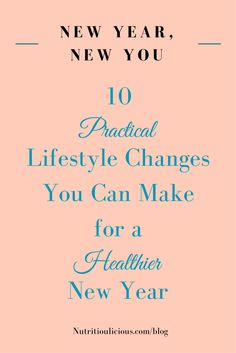 (AD) Make the New Year the healthiest one yet with these 10 practical lifestyle changes @jlevinsonrd.