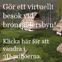 Klicka här för att göra ett virtuellt besök vid bronsåldersbyn