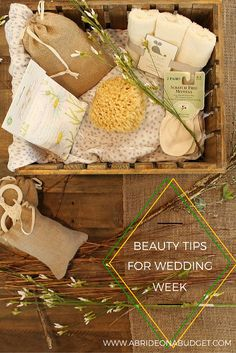 Get ready for your wedding with these beauty tips for wedding week from www.abrideonabudget.com.
