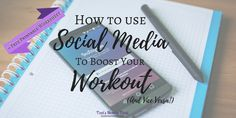 How to Use Social Media to Boost Your Workout (and Vice Versa!)