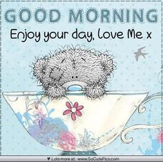 Good Day Quotes: For someone special - Quotes Sayings Good Day Quotes, Good Morning Quotes, Cute Quotes, Morning Images, Tatty Teddy, Hugs And Kisses Quotes, Teddy Bear Quotes, Teddy Bear Pictures, Blue Nose Friends