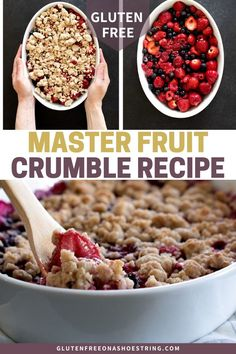 Gluten Free Master Fruit Crumble Recipe Turn your favorite fruit of the season, any season, into a show-stopping dessert with this master gluten free crumble recipe. This healthy recipe can be made with any kind of miced fruit either frozen or fresh. Gluten Free Baking, Gluten Free Desserts, Vegan Gluten Free, Gluten Free Recipes, Dairy Free, Lactose Free, Vegan Recipes, Fruit Crumble, Berry Crumble