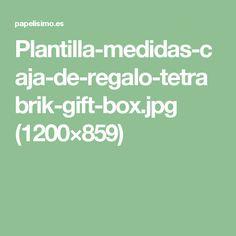 Plantilla-medidas-caja-de-regalo-tetrabrik-gift-box.jpg (1200×859)