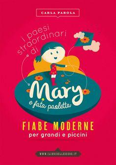 """Book Cover art direction and illustration for Carla Parola - """"I paesi straordinari di Mary e fata paoletta"""" published by ilibridellessere.it"""