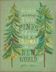 Two Pines Print Forest Painting Watercolor Wall Art / John Muir Frases De John Muir, John Muir Quotes, The Words, Cool Words, Great Quotes, Quotes To Live By, Me Quotes, Inspirational Quotes, Monday Quotes