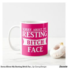 Sorry About My Resting Bitch Face Funny Pink Coffee Mug Pink Coffee Mugs, Tableware, Funny, Face, Dinnerware, Pink Coffee Cups, Tablewares, Funny Parenting, The Face