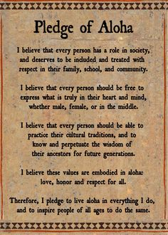 "pledge of aloha ""Love, Honor and Respect for All."