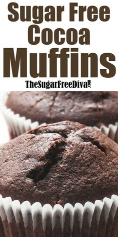 Sugar Free Cocoa Muffins, the perfect recipe for breakfast or snack that has no added sugar and a chocolaty taste.Add the taste of chocolat. Sugar Free Chocolate, Chocolate Muffins, Chocolate Recipes, Sugar Free Deserts, Sugar Free Recipes, Sugar Free Cakes, Flour Recipes, Diabetic Recipes, Deserts