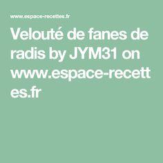 Velouté de fanes de radis by JYM31 on www.espace-recettes.fr