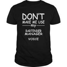 BARTENDER MANAGER tshirt, my BARTENDER MANAGER voice #gift #ideas #Popular #Everything #Videos #Shop #Animals #pets #Architecture #Art #Cars #motorcycles #Celebrities #DIY #crafts #Design #Education #Entertainment #Food #drink #Gardening #Geek #Hair #beauty #Health #fitness #History #Holidays #events #Home decor #Humor #Illustrations #posters #Kids #parenting #Men #Outdoors #Photography #Products #Quotes #Science #nature #Sports #Tattoos #Technology #Travel #Weddings #Women