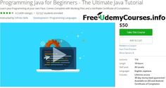 [#Udemy Favorite] Programming #Java for Beginners - The Ultimate Java Tutorial   About This Course  Published 9/2011EnglishClosed captions available  Course Description  Learn the basic concepts tools and functions that you will need to build fully functi