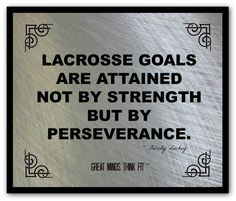 A series of 10 powerful lacrosse quotes on sports motivational posters for players, coaches and lacrosse team motivation. Lacrosse Sport, Lacrosse Quotes, Sport Quotes, Healthy Snacks For Kids, How To Stay Healthy, Team Motivation, Motivation Pictures, Workout Motivation, Kids Soccer