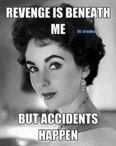 Revenge is beneath me but accidents happen. Lol would you like a bowl or cereal … - Humor Sarcastic Quotes, Me Quotes, Funny Quotes, Funny Memes, Hilarious, Retro Humor, Vintage Humor, Pin Ups Vintage, Twisted Humor