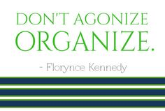 Today's thought: Don't agonize, organize. - Florynce Kennedy #organize
