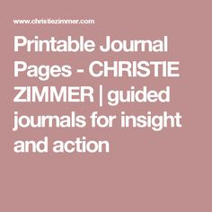 Printable Journal Pages - CHRISTIE ZIMMER | guided journals for insight and action