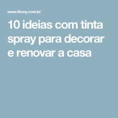 10 ideias com tinta spray para decorar e renovar a casa