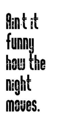 Bob Seger - Night Moves - song lyrics, song quotes, music lyrics, music quotes, songs.