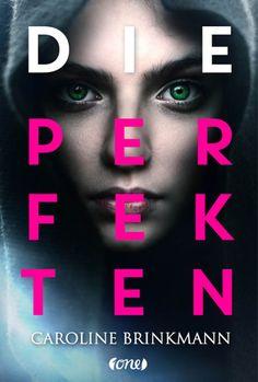 Dinchen´s Welt der Bücher: | Rezension | Die Perfekten von Caroline Brinkmann...