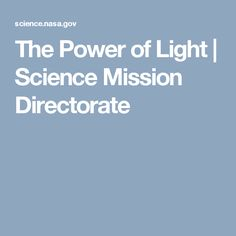 The Power of Light | Science Mission Directorate