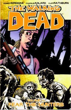 WALKING DEAD 11 FEAR THE HUNTERS (MR) £10.99  In a world ruled by the dead, we are finally forced to start living. #graphicnovel #walkingdead #kirkman #comics #image