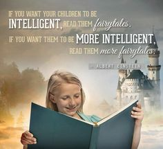 If you want your children to be intelligent, read them fairy tales. If you want them to be more intelligent, read them more fairy tales. Writing Quotes, Book Quotes, Quotable Quotes, Nice Quotes, Random Quotes, Positive Words, Positive Quotes, Positive Mindset, Inspirational Reading Quotes